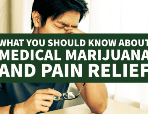 What You Should Know About Medical Marijuana and Pain Relief